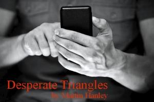 Desperate Triangles