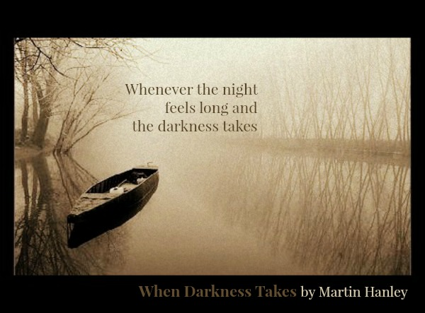 Whenever Darkness Takes